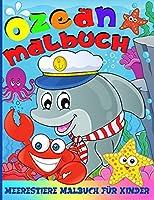 Meerestiere Malbuch Fuer Kinder: Ozean Malbuch Fuer Kinder - Jungen Und Maedchen - Malbuch Unterwasserwelt Fuer Kleinkinder Und Kinder Im Alter von 2-5 Jahren - 50 Ausmalbilder