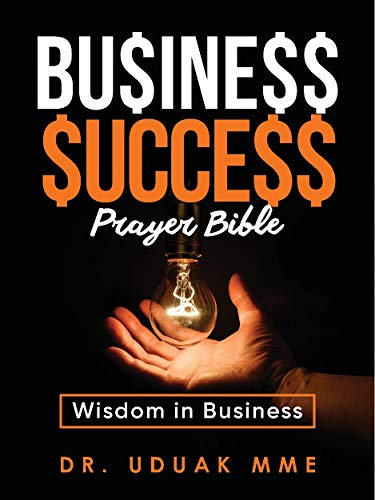 Business Success Prayer Bible : Wisdom in Business (English Edition)