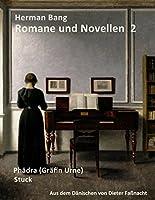 Herman Bang: Romane und Novellen 2: Phaedra (Graefin Urne) - Stuck / aus dem Daenischen von Dieter Fassnacht