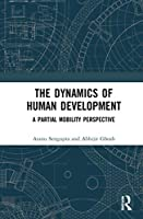 The Dynamics of Human Development: A Partial Mobility Perspective