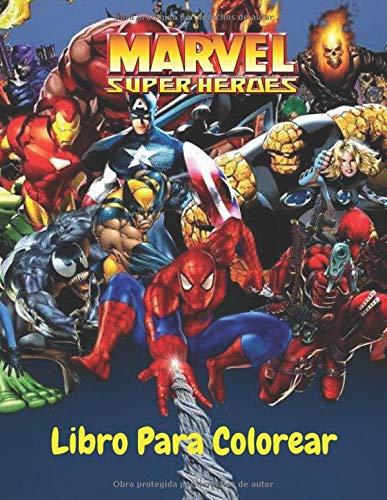 Marvel Super Heroes: Marvel Libro Para Colorear Para Niños Y Adultos, Incluye +50 Personajes Favoritos De Marvel Mundo.Disfrútala.