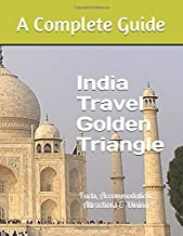 India Travel Golden Triangle: Facts, Accommodation, Attractions & Dining