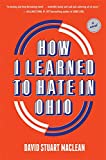 How I Learned to Hate in Ohio: A Novel
