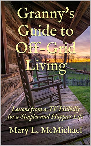 Granny's Guide to Off-Grid Livin...