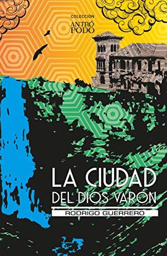 La ciudad del Dios Varón (Spanish Edition)