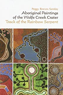 Aboriginal Paintings of the Wolfe Creek Crater: Track of the Rainbow Serpent