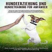 Hundeerziehung und Hundetraining für Anfänger Hörbuch