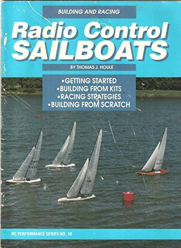 Building and Racing Radio Control Sailboats (RC Performance Series No. 10)/12105 by Thomas J. Houle (1992-08-03)