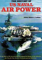 History Of Us Naval Air Power