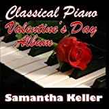 Classical Piano Valentine's Day Album by Samantha Keller (2009-09-14?