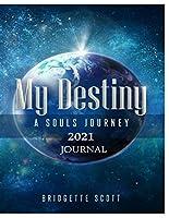 My Destiny: A Soul Journey 2021 Journal
