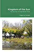 Kingdom of the Sun: My Journey of Hope Book Three