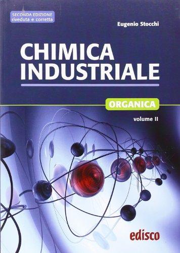 Chimica industriale. Per gli Ist. tecnici e professionali. Con espansione online: 2