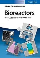 Bioreactors: Design, Operation and Novel Applications by Carl-Fredrik Mandenius(2016-05-16)