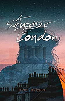 A Squatter in London by [Irene Pylypec]