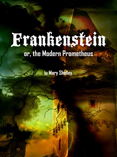 or, The Modern Prometheus - Kindle edition by Mary W ...