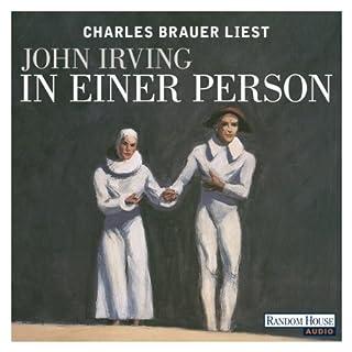 In einer Person                   Autor:                                                                                                                                 John Irving                               Sprecher:                                                                                                                                 Charles Brauer                      Spieldauer: 24 Std. und 13 Min.     161 Bewertungen     Gesamt 4,2