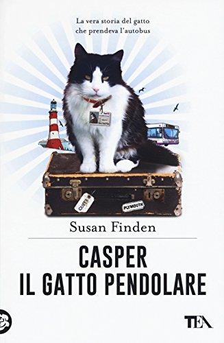 Casper il gatto pendolare. La vera storia del gatto che prendeva l'autobus