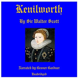Kenilworth                   By:                                                                                                                                 Sir Walter Scott                               Narrated by:                                                                                                                                 Grover Gardner                      Length: 17 hrs and 21 mins     Not rated yet     Overall 0.0