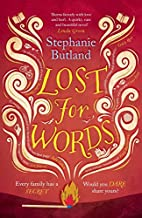 Lost for Words : Every Family has a Secret. Would you Dare Share yours? (English, Paperback, Stephanie Butland)