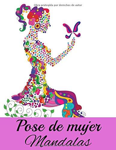 Pose de mujer Mandalas: Libro para colorear para adultos y adolescentes | Mandala | Antiestrés, relajación | Gran formato, 21,6x28 cm.