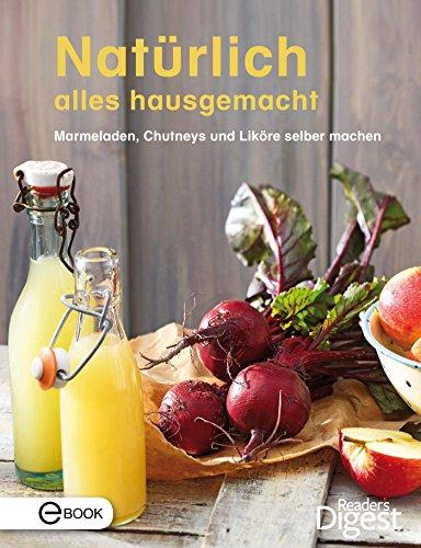 Ab in den Vorratsschrank: Heimisches Obst und Gemüse köstlich hausgemacht (German Edition)