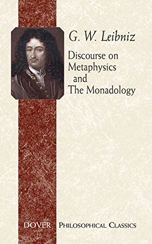 Discourse on Metaphysics and The Monadology (Philosophical Classics)