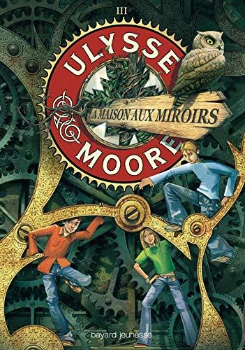 Ulysse Moore, Tome 03: La maison aux miroirs