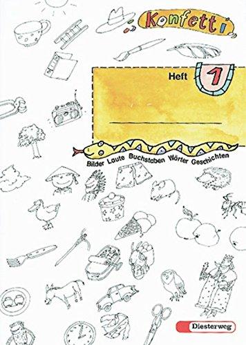Konfetti / Das Unterrichtswerk zum Lesen- und Schreibenlernen - Ausgabe 1998: Konfetti. Das neue Unterrichtswerk zum Lesen- und Schreibenlernen: Konfetti - Ausgabe 1998: Heft 1 + Anlauttabelle DIN A4