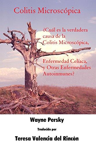 Colitis Microscópica: ¿Cuál es la verdadera causa de la Colitis Microscópica, Enfermedad Celíaca, y Otras Enfermedades Autoinmunes?