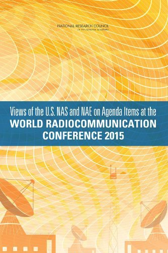 Views of the U.S. NAS and NAE on Agenda Items at the World Radiocommunications Conference 2015 (English Edition)