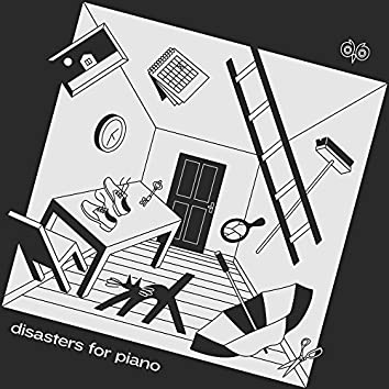 Disasters for Piano