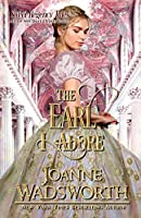 The Earl I Adore: A Clean & Sweet Historical Regency Romance (Sweet Regency Tales)