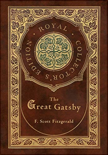 The Great Gatsby (Royal Collector's Edition) (Case Laminate Hardcover with Jacket)
