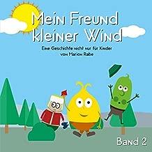 Mein Freund kleiner Wind - Band 2: Eine Geschichte nicht nur für Kinder von Marion Rabe