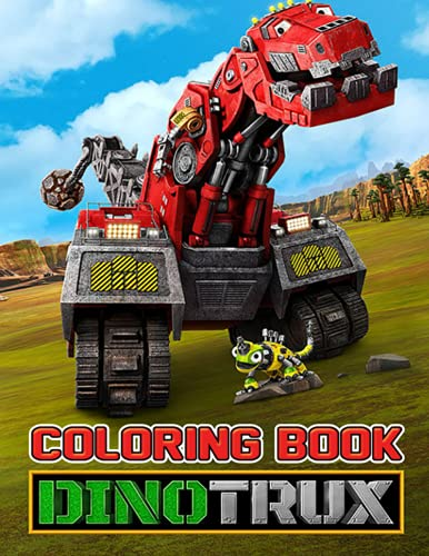 Dinotrux Coloring Book: Interesting coloring book suitable for all ages, helping to reduce stress after studying, working tiring.– 30+ GIANT Great Pages with Premium Quality Images.