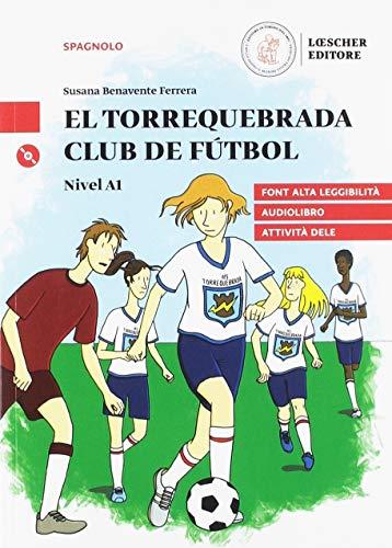 El Torrequebrada club de fútbol. Nivel A1. Con Audio [Lingua spagnola]