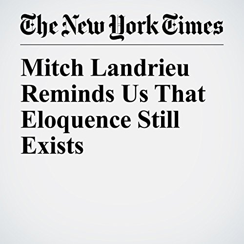 Mitch Landrieu Reminds Us That Eloquence Still Exists audiobook cover art