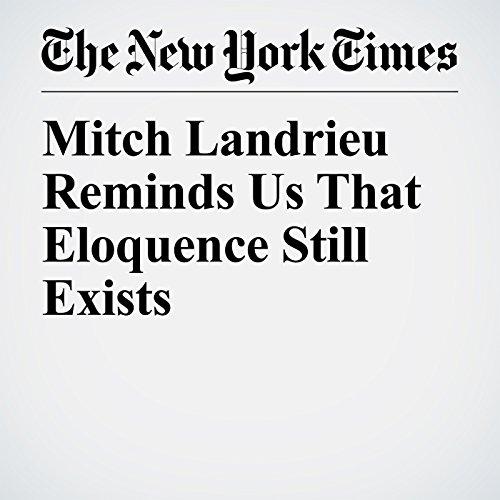Mitch Landrieu Reminds Us That Eloquence Still Exists copertina