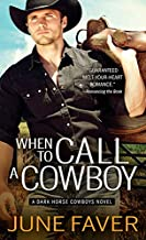 When to Call a Cowboy (Dark Horse Cowboys Book 3)