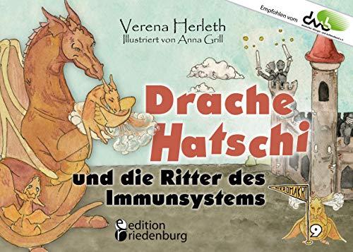 Drache Hatschi und die Ritter des Immunsystems - Ein interaktives Abenteuer zu Heuschnupfen, Allergien und Abwehrkräften: Empfohlen vom DAAB - Deutscher ... e.V. (MIKROMAKRO 9) (German Edition)