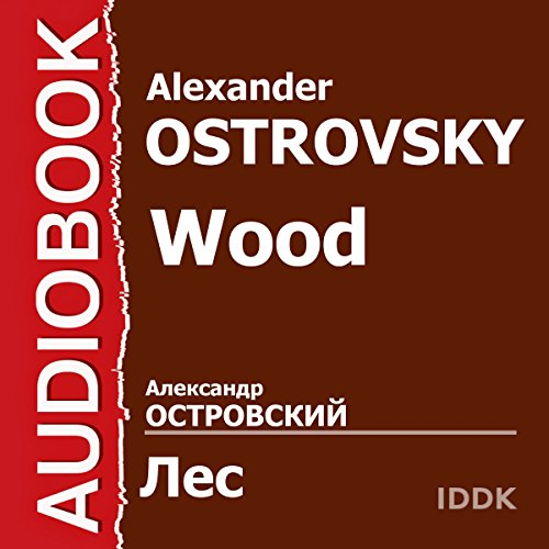 Wood [Russian Edition]                   By:                                                                                                                                 Alexander Ostrovsky                               Narrated by:                                                                                                                                 Elizaveta Time,                                                                                        Galina Inyutina,                                                                                        Georgy Solovyiov,                   and others                 Length: 2 hrs and 26 mins     Not rated yet     Overall 0.0