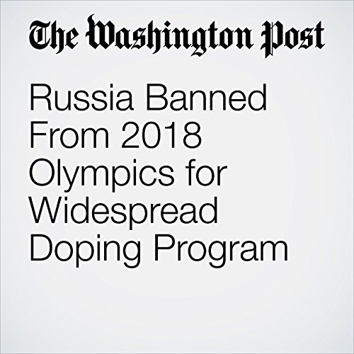 Russia Banned From 2018 Olympics for Widespread Doping Program copertina