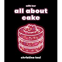 All About Cake: A Milk Bar Cookbook Kindle Edition