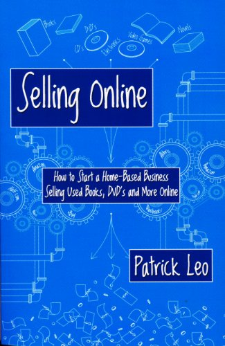 Selling Online: How to Start a Home-Based Business Selling Used Books, DVD's and More Online (English Edition)
