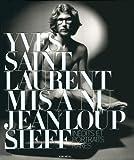 Yves Saint Laurent mis à nu - Inédits et portraits rares