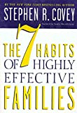 The 7 Habits of Highly Effective Families: Creating A Nurturing Family In A Turbulent World