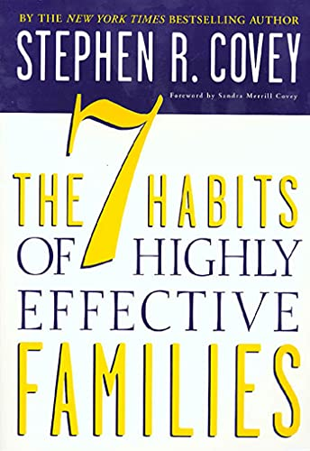 The 7 Habits of Highly Effective Families: Building a Beautiful Family Culture in a Turbulent World: Creating a Nurturing Family in a Turbulent World