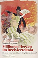 Millionen Herzen im Dreivierteltakt: Die Komponisten des Zeitalters der »Silbernen Operette«