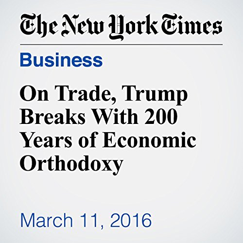 On Trade, Trump Breaks With 200 Years of Economic Orthodoxy cover art